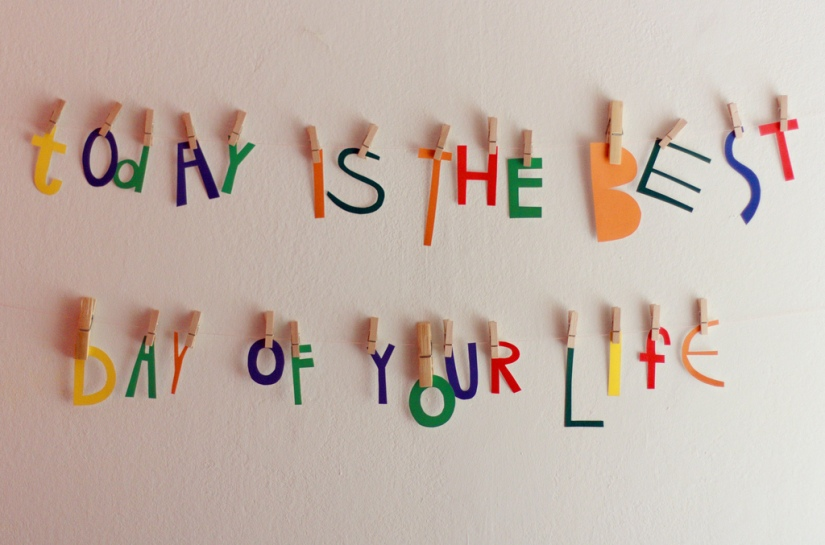 today is the best day of your life by Asja Boroš is licensed under CC BY 2.0